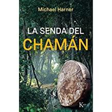 La senda del chamán (Spanish Edition)