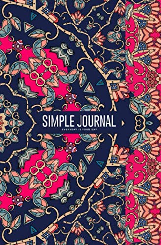 Simple journal - Everyday is your day: Unusual bandana in Mongolian style with flowers notebook, Daily Journal, Composition Book Journal, Sketch Book, ... sheets). Dot-grid layout with cream paper.