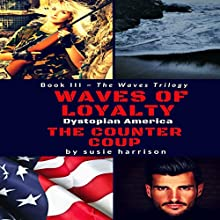 Waves of Loyalty: The Counter Coup: The Waves Trilogy, Book 3 Audiobook by Susie Harrison Narrated by Michelle Marie, Russil Tamsen