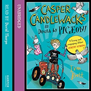 Casper Candlewacks in Death by Pigeon! Audiobook