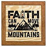 Framed Wood Wall Art/Decorative Sign 9'' x 9'' - Faith Can Move Mountains