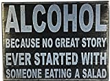 UNiQ Designs ALCOHOL BECAUSE NO GREAT STORY EVERY STARTED WITH SOMEONE EATING A SALAD…