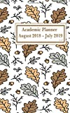 """Academic Planner August 2018 July 2019 - 5"""" x 8"""": 2018 - 2019 Academic Planner: 2018 - 2019 One Year Planner 