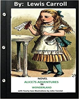 ALICE?S ADVENTURES IN WONDERLAND   NOVEL by Lewis Carroll