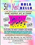 Si Yes HOLA HELLO  I CAN Speak Read Understand SPANISH ONE WORD AT A TIME The Easy Coloring Book Way   FEATURING THE MOST COMMON USED WORDS: ONE WORD ... Fluency in Language Easier (Spanish Edition)