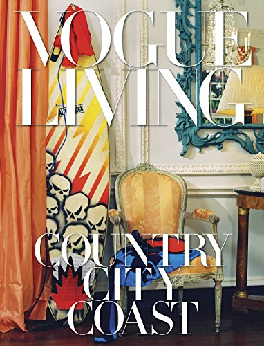 Vogue Living: Country, City, Coast by Knopf