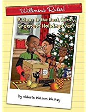 Willimena Rules!: 9 Steps to the Best, Worst, Greatest Holiday Ever!