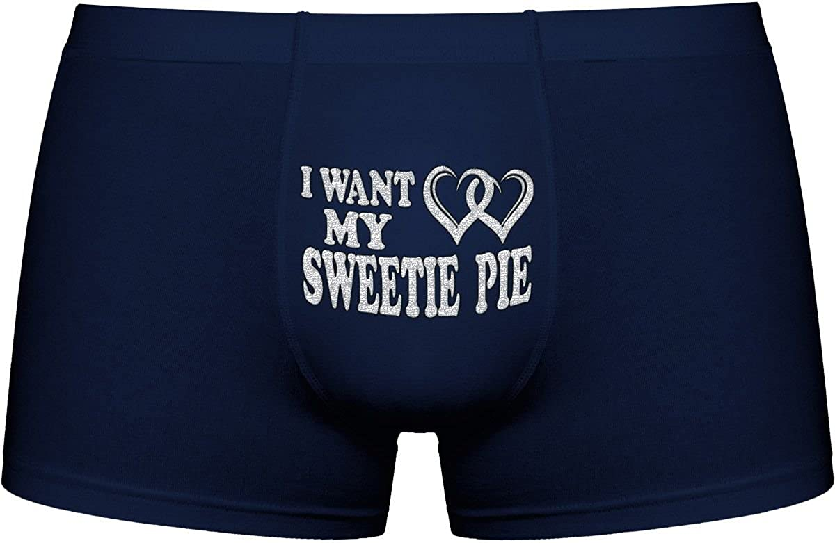 Innovative Gift Birthday Present I Want My Sweetie Pie Novelty Item. | Cool Boxer Briefs