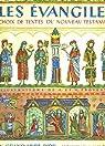 Les Evangiles - Choix de textes du Nouveau Testament. par Deux Coqs d'or