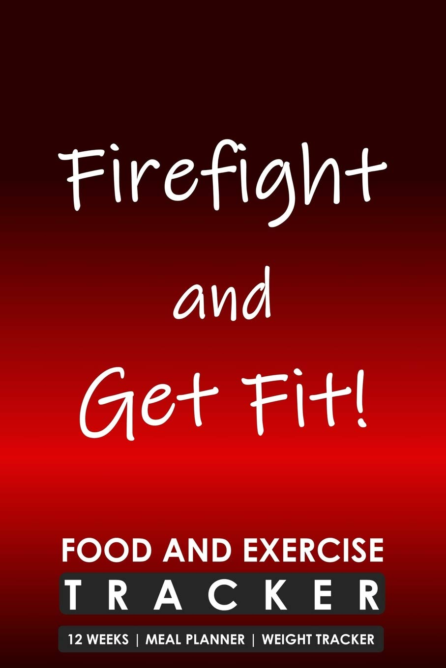 Buy Firefight And Get Fit Food And Exercise Tracker 12