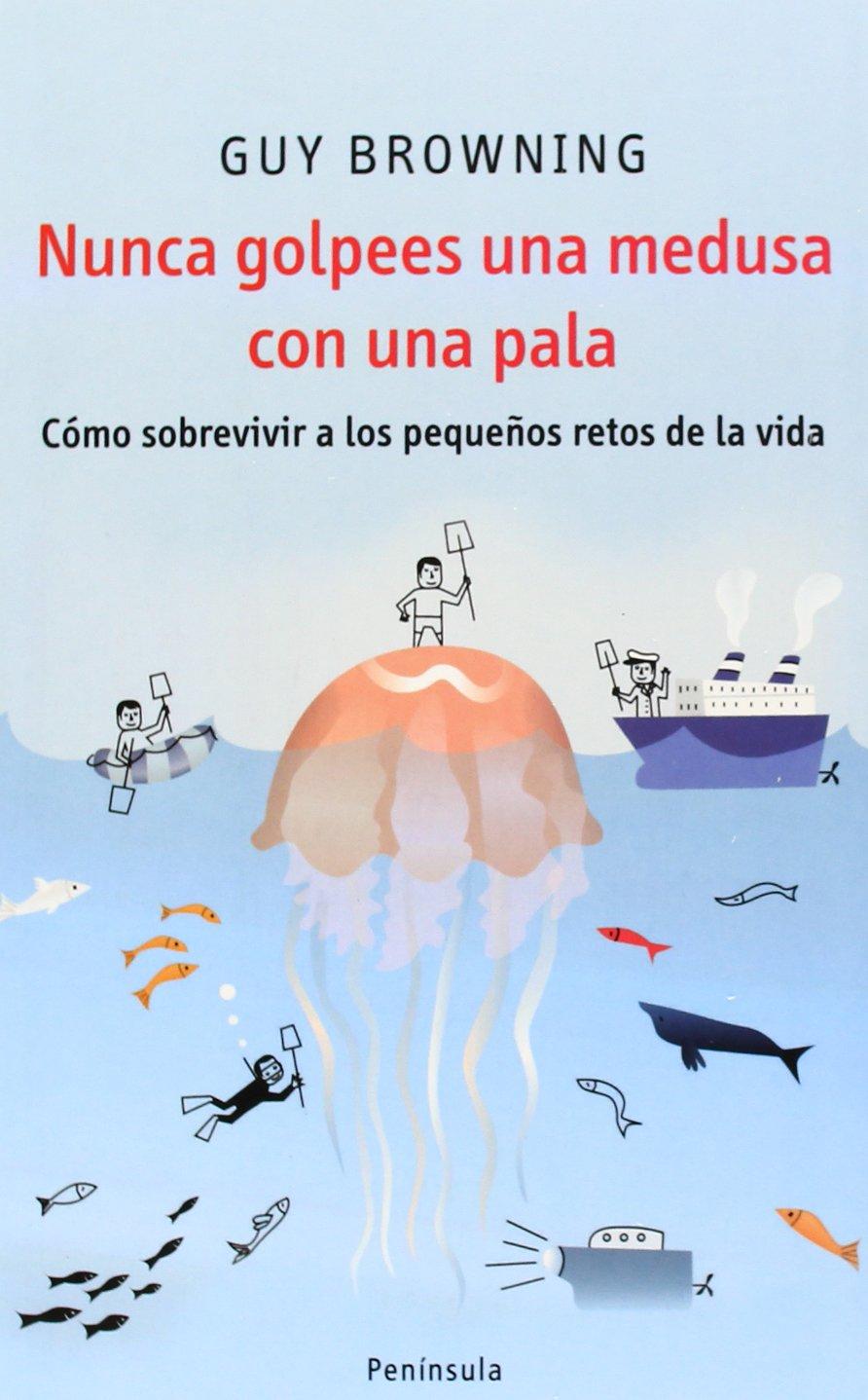 Nunca Golpees a Una Medusa Con Una Pala (Atalaya) (Spanish Edition) pdf epub