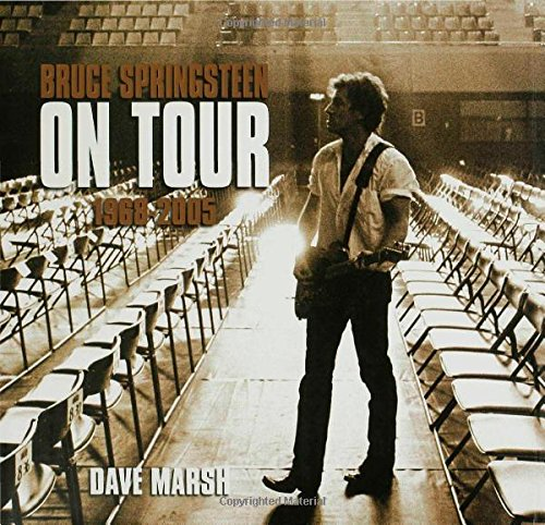 Bruce Springsteen On Tour 1968 2005 Dave Marsh 9781596912823