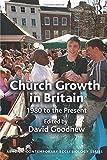 Church Growth in Britain (Ashgate Contemporary Ecclesiology)