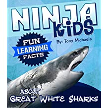 Fun Learning Facts About Great White Sharks: Illustrated Fun Learning For Kids (Ninja Kids Book 1)