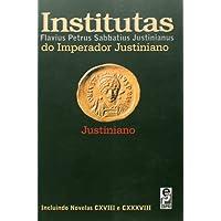 Institutas do Imperador Justiniano: Incluindo Novelas CXVIII e CXXXVIII