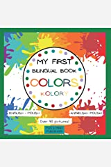 My First Bilingual Book Colors, English- Polish, Over 40 Pictures: American English- Polish, Premium Color Interior, Colors With Examples, Język ... (My First Bilingual Book English- Polish) Paperback