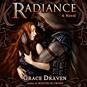 Radiance : Wraith Kings, Volume 1 Audiobook by Grace Draven Narrated by Gabrielle Baker