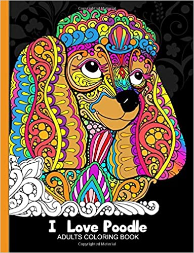 Adults Coloring Book I Love Poodle Dog For All Ages Zentangle And Doodle Design Tiny Cactus Publishing 9781976046490 Amazon Books