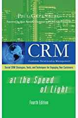 CRM at the Speed of Light, Fourth Edition: Social CRM 2.0 Strategies, Tools, and Techniques for Engaging Your Customers Hardcover