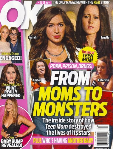 Farrah Abraham  Jenelle Evans  Amber Portwood  Catelynn Lowell  Teen Mom  Johnny Depp  Reese Witherspoon   May 20  2013 Ok  Magazine
