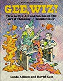 img - for Gee Wiz! How to Mix Art and Science or the Art of Thinking Scientifically (Brown Paper School Book) book / textbook / text book