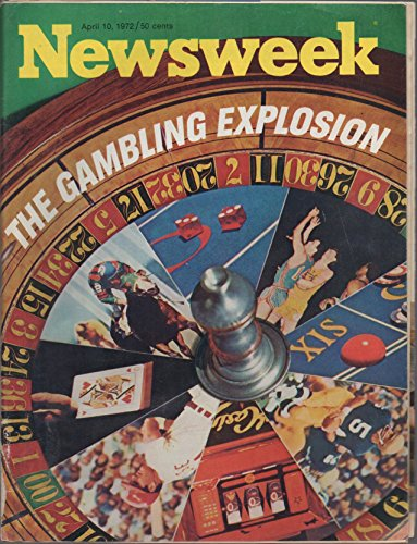 Newsweek, vol. 79, no. 15 (April 10, 1972): The Gambling Explosion