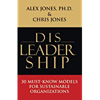 Disleadership: 30 Must-Know Models for Sustainable Organizations