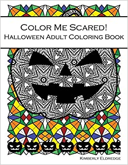 Amazon Com Color Me Scared Halloween Adult Coloring Book