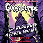 Classic Goosebumps: The Werewolf of Fever Swamp Audiobook by R.L. Stine Narrated by Ramón de Ocampo