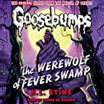 Classic Goosebumps: The Werewolf of Fever Swamp | R.L. Stine
