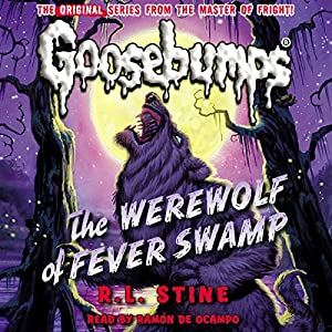 Classic Goosebumps: The Werewolf of Fever Swamp Audiobook