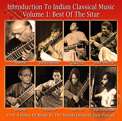 Introduction To Indian Classical Music Volume 1: Best Of The Sitar