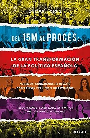 Del 15M al Procés: la gran transformación de la política española ...