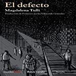 El defecto [The Defect] | Magdalena Tulli