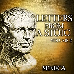 Letters from a Stoic: Volume 2