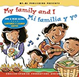 My family and I / Mi familia y yo (Song, Music & Read Along CD) (English and Spanish Foundations Audio Learning Series) (Bilingual) (Dual Language) ... Audio Learning) (English and Spanish Edition)