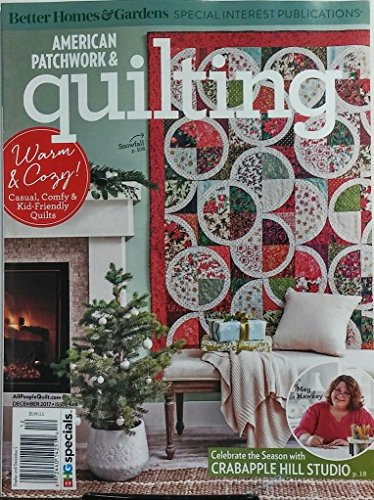 American Patchwork & Quilting Magazine December 2017 Warm & Cozy Kid Friendly