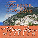 Forever, for Love | Becky Lee Weyrich