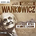 Bitwa o Monte Cassino Audiobook by Melchior Wankowicz Narrated by Roch Siemianowski