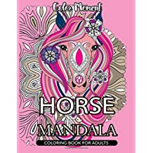Color Moment : Horse Mandala Coloring Book for Adults: Horse Line Art with Mandala Patterns for Relaxation