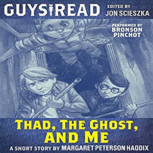 Guys Read: Thad, the Ghost, and Me Audiobook