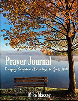 Prayer Journal: Praying Scripture According to God's Will: Mike