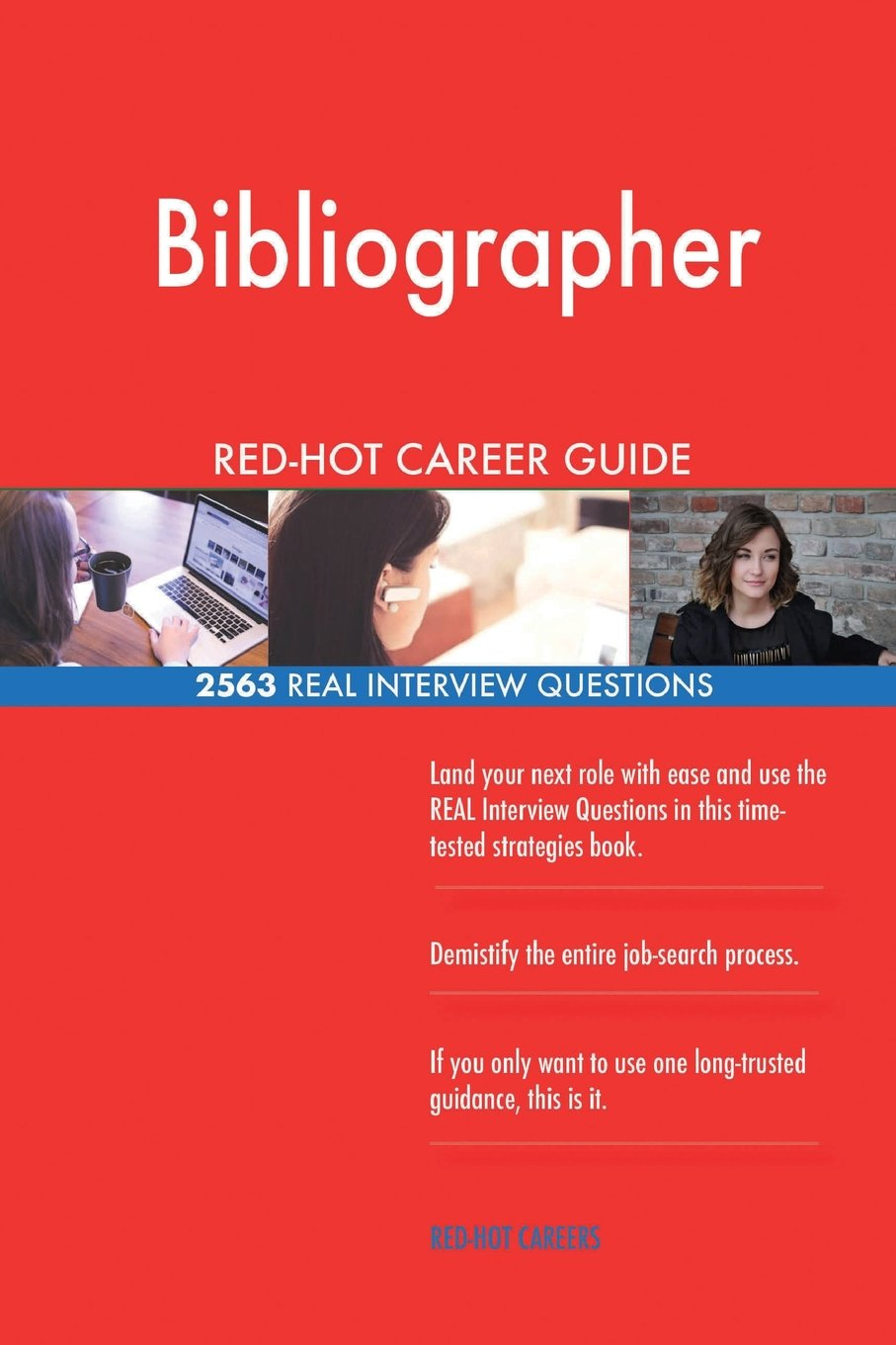 Read Online Bibliographer RED-HOT Career Guide; 2563 REAL Interview Questions pdf epub