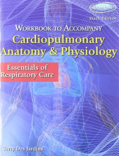 Bundle: Cardiopulmonary Anatomy & Physiology: Essentials of Respiratory Care, 6th + Workbook