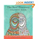 The Soul Discovery Coloring Book: Noodle, Doodle, and Scribble Your Way to an Extraordinary Life