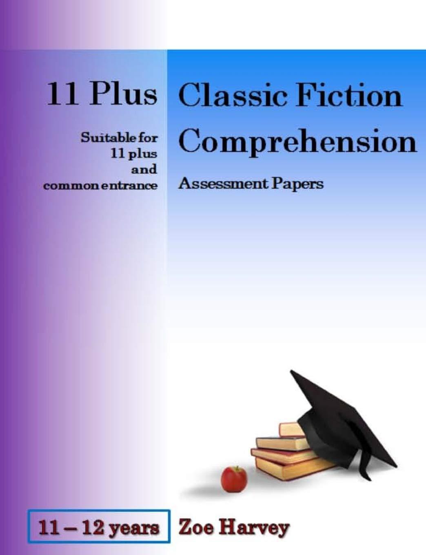 - 11 Plus Classic Fiction Comprehension Assessment Papers: Zoe