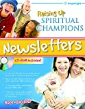 img - for Raising Up Spiritual Champions Newsletter book / textbook / text book