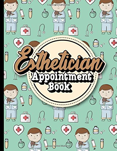 Esthetician Appointment Book: 6 Columns Appointment Journal, Appointment Scheduler Calendar, Daily Planner Appointment Book, Cute Veterinary Animals Cover (Volume 27) pdf