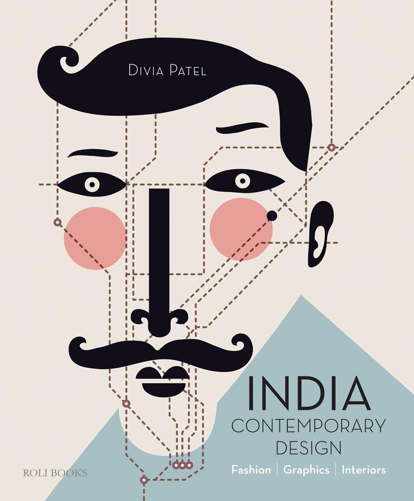 India Contemporary Design Fashion Graphics Interiors Patel Divia 9788174369758 Amazon Com Books