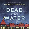 Dead in the Water Audiobook by Denise Swanson Narrated by Tanya Eby